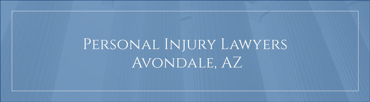 Personal Injury Lawyers Avondale, AZ