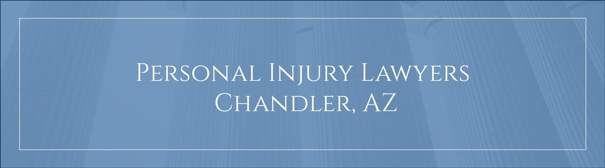 Personal injury lawyers Chandler, AZ