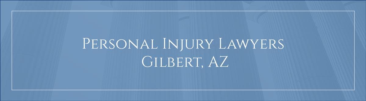 Personal injury lawyers Gilbert, AZ