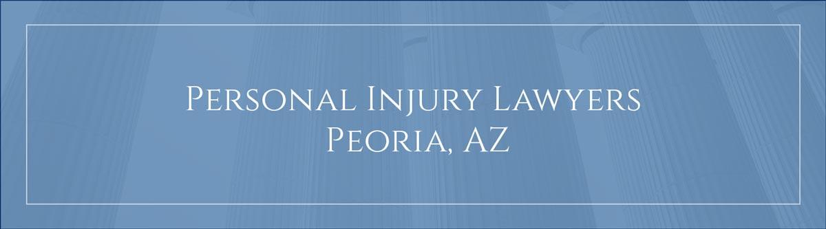 Personal Injury Lawyers Peoria, AZ