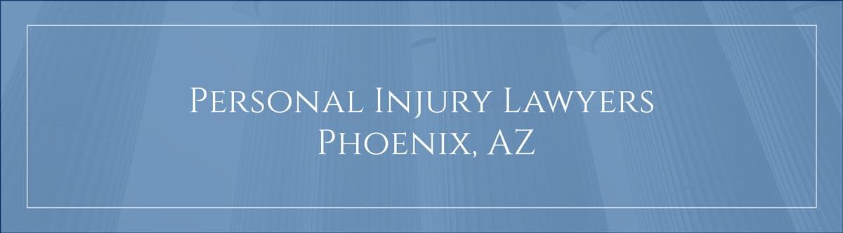 Personal injury lawyers Phoenix, AZ